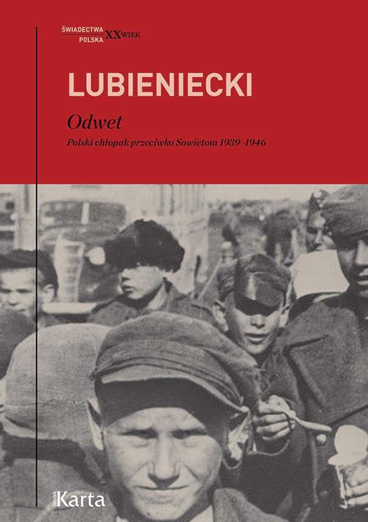 Odwet. Polski chłopak przeciwko Sowietom 1939–1946