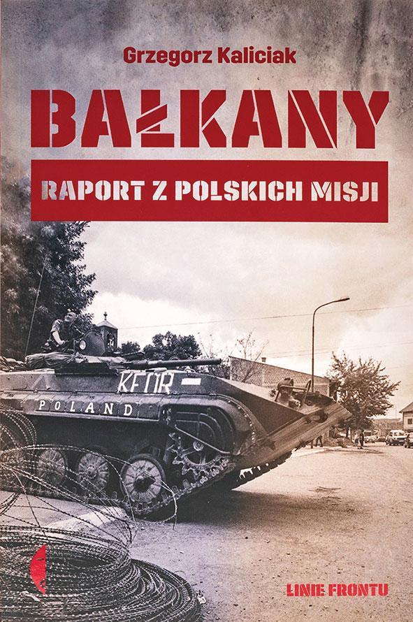 Bałkany. Raport z polskich misji