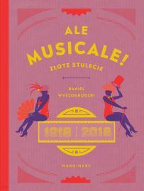 Ale musicale! Złote stulecie 1918–2018